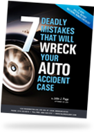 7 Deadly Mistakes that will Wreck Your Auto Accident Case