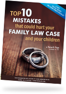 Top 10 Mistakes That Could Hurt Your Family Law Case Information Kit