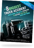 The 8 Biggest Truck Accident Questions You Need Answers to Before You Do or Sign Anything